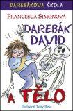 Darebák David a tělo - Francesca Simon