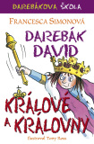 Darebák David – králové a královny - Francesca Simonová