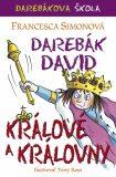 Darebák David – králové a královny - Francesca Simon