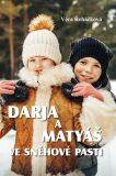 Darja a Matyáš ve sněhové pasti - Věra Řeháčková