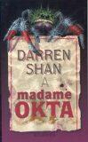 Darren Shan a Madame Okta - Darren Shan, Marta Hadincová