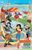 DC superhrdinky 1 - Zkouškové peklo - Shea Fontana