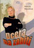 Dcera na zabití - Marcela Mlynářová
