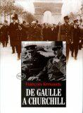 De Gaulle a Churchill - Francois Kersaudy