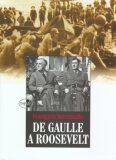 De Gaulle a Roosevelt - Francois Kersaudy