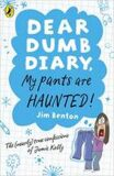 Dear Dumb Diary, My Pants are Haunted! - Jim Benton