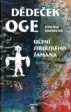Dědeček Oge - Učení sibiřského šamana - Pavlína Brzáková