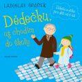Dědečku, už chodím do školy - Ladislav Špaček