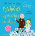 Dědečku, už chodím do školy + CDmp3 - Ladislav Špaček
