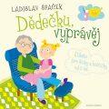 Dědečku, vyprávěj - Ladislav Špaček