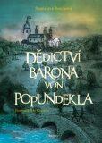 Dědictví barona von Popundekla - Petr Korunka, ...