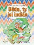 Dědo, ty jsi indián - Jiří Fixl, Lenka Rožnovská