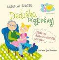 Deduško, rozprávaj - Ladislav Špaček