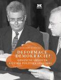 Deformace demokracie? - Lubomír Kopeček