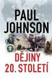 Dějiny 20. století - Paul Johnson