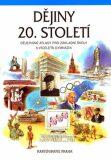 Dějiny 20. století - Dějepisné atlasy pro ZŠ a víceletá gymnázia - Dagmar Ježková, ...