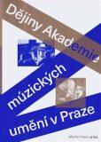 Dějiny Akademie múzických umění v Praze - Martin Franc