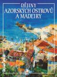 Dějiny Azorských ostrovů a Madeiry - Jan Klíma