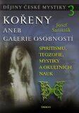 Dějiny české mystiky 3 - Kořeny aneb galerie osobnosti - Sanitrák Josef
