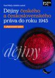 Dějiny českého a československého práva do r. 1945 - Karel Malý