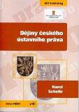 Dějiny českého ústavního práva - Karel Schelle