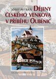 Dějiny českého venkova v příběhu Ouběnic - Josef Petráň