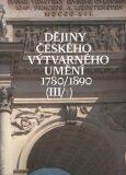 Dějiny českého výtvarného uměn III (1780-1890) sv. 1+2 - Taťána Petrasová