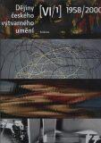 Dějiny českého výtvarného umění VI (1958-2000), sv. 1+2 - Taťána Petrasová, ...