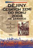 Dějiny Českých zemí do roku 2004 ve zkratce - Petr Čornej, Jiří Pokorný