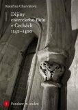 Dějiny cisterckého řádu v Čechách (1142-1420) - Kateřina Charvátová