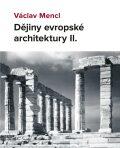Dějiny evropské architektury II. - Václav Mencl