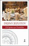 Dejiny jezuitov - John W. O´Malley