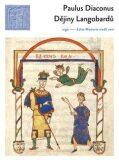 Dějiny Langobardů - Paulus Diaconus