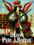 Dějiny Peru a Bolívie - Bohumír Roedl
