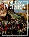 Dějiny Polska - Miloš Řezník, Jiří Friedl
