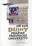 Dějiny pražské právnické univerzity - Jiří Kejř
