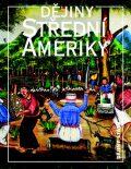 Dějiny Střední Ameriky - Markéta Křížová