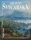 Dějiny Švýcarska - Werner H. Meyer, Georg Kreis