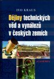 Dějiny technických věd a vynálezů v českých zemích - Ivo Kraus