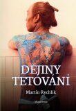 Dějiny tetování - Martin Rychlík