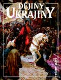 Dějiny Ukrajiny - Jan Rychlík, ...