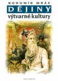Dějiny výtvarné kultury 2 - Bohumír Mráz