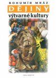 Dějiny výtvarné kultury 3 - Bohumír Mráz