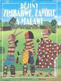 Dějiny Zimbabwe, Zambie a Malawi - Jaroslav Olša, Otakar Hulec