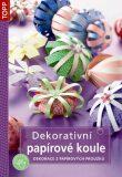 Dekorativní papírové koule - Dekorace z papírových proužků - TOPP - Anagram