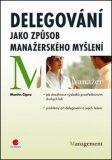 Delegování jako způsob manažerského myšlení - Martin Cipro