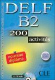 DELF B2 Nouveau diplome 200 activités Livret & CD - Anatole Bloomfield