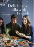 Deliciously Ella with Friends : Healthy Recipes to Love, Share and Enjoy Together - Ella Woodward - Mills
