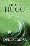 Dělníci moře - Victor Hugo