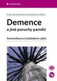 Demence a jiné poruchy paměti - Roman Jirák,  Iva Holmerová, ...